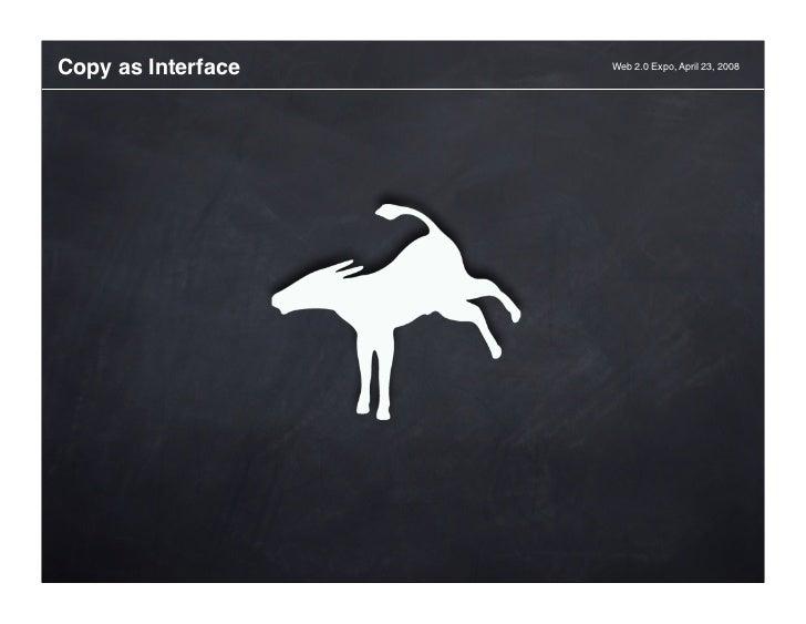 Copy As Interface | Erika Hall | Web 2.0 Expo  Slide 2