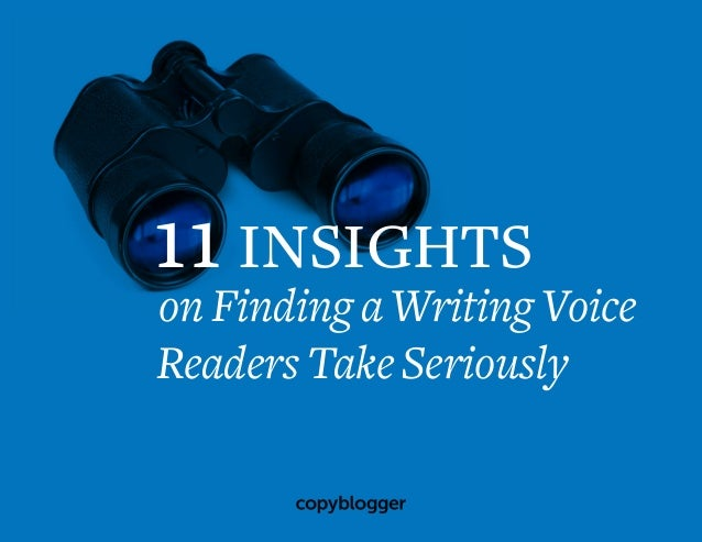11 insights on Finding a Writing Voice Readers Take Seriously