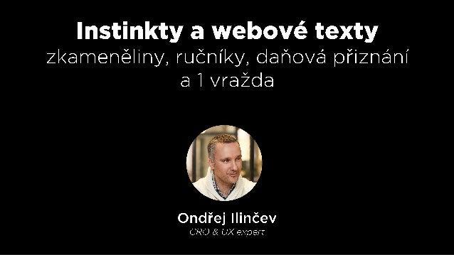 Copycamp2019: Ondřej Ilinčev - Jak využít přirozené instinkty lidí v textech na webu