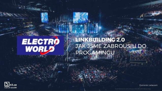LINKBUILDING 2.0 JAK JSME ZABROUSILI DO PROGAMINGU Dominik Liebezeit Pozadí: https://www.lol-smurfs.com/blog/wp-content/up...