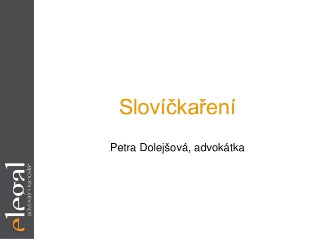 Slovíčkaření Petra Dolejšová, advokátka