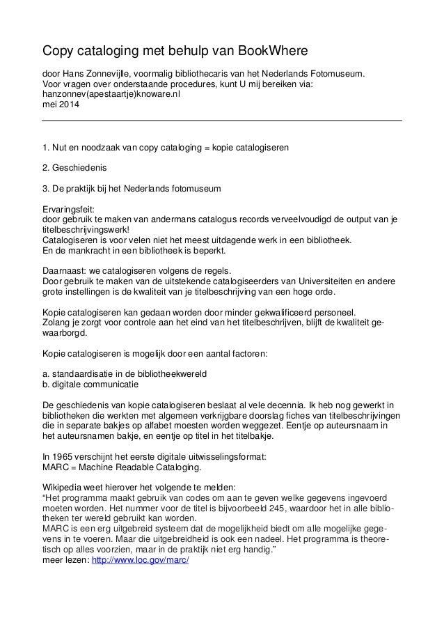 Copy cataloging met behulp van BookWhere door Hans Zonnevijlle, voormalig bibliothecaris van het Nederlands Fotomuseum. Vo...