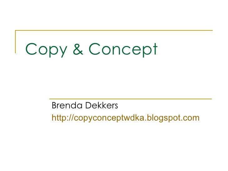 Copy & Concept Brenda Dekkers http://copyconceptwdka.blogspot.com