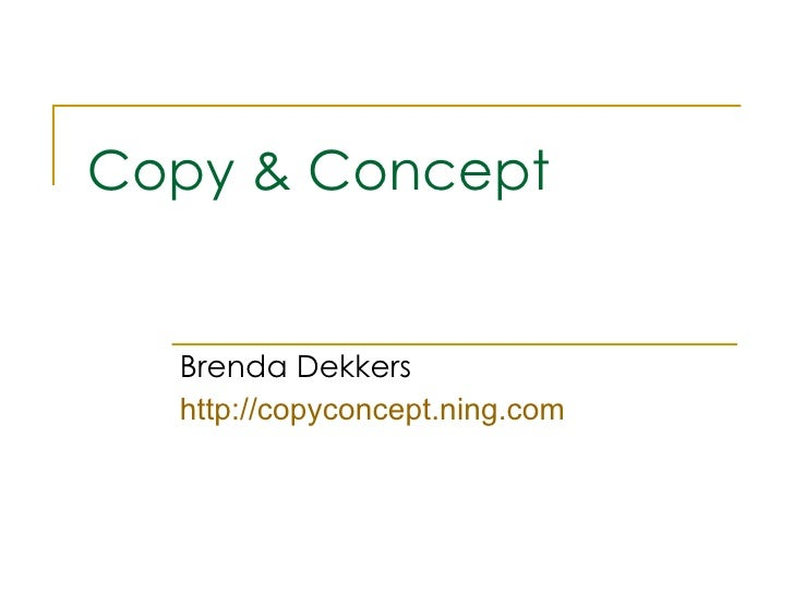 Copy & Concept Brenda Dekkers http://copyconcept.ning.com