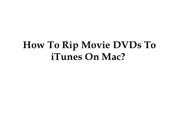 How To Rip Movie DVDs To iTunes On Mac?