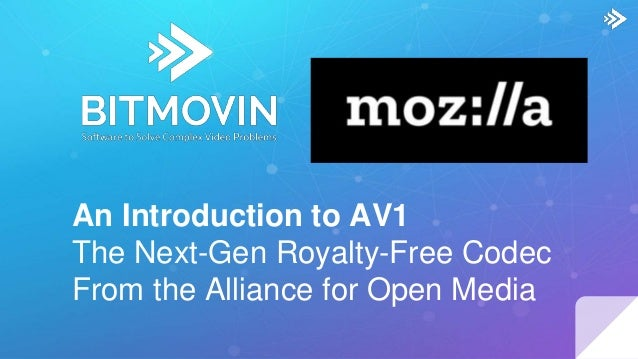 An Introduction to AV1 - The Next-Gen Royalty-Free Codec