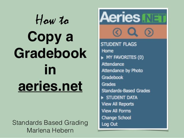 How to  Copy a  Gradebook  in  aeries.net  Standards Based Grading  Marlena Hebern