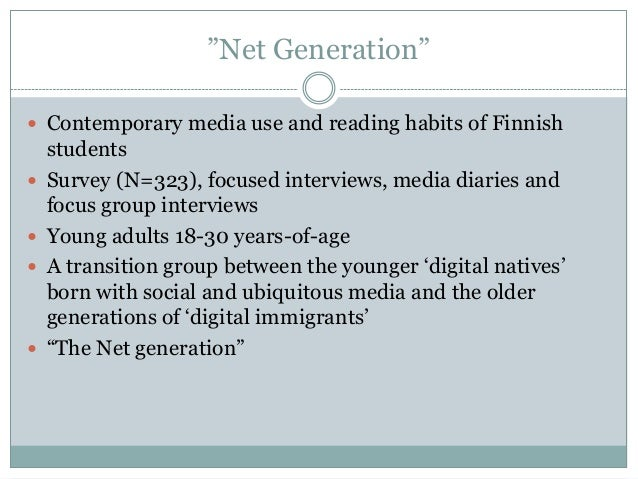 """""""Net Generation""""  Contemporary media use and reading habits of Finnish       students Survey (N=323), focused intervi..."""
