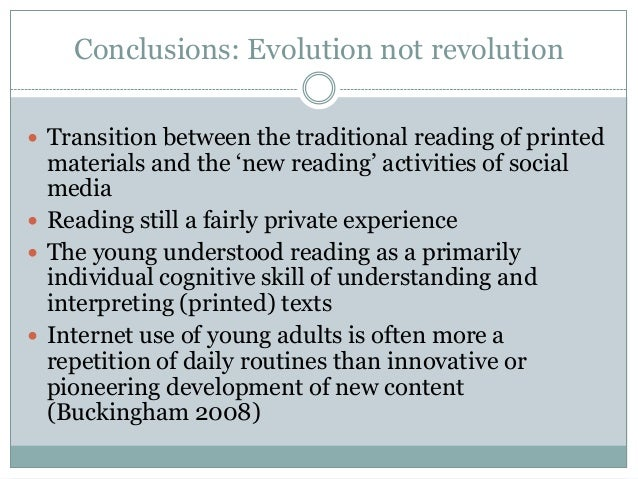 """Conclusions: Evolution not revolution  Transition between the traditional reading of printed  materials and the """"new read..."""