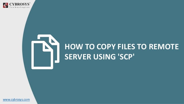 www.cybrosys.com HOW TO COPY FILES TO REMOTE SERVER USING 'SCP'