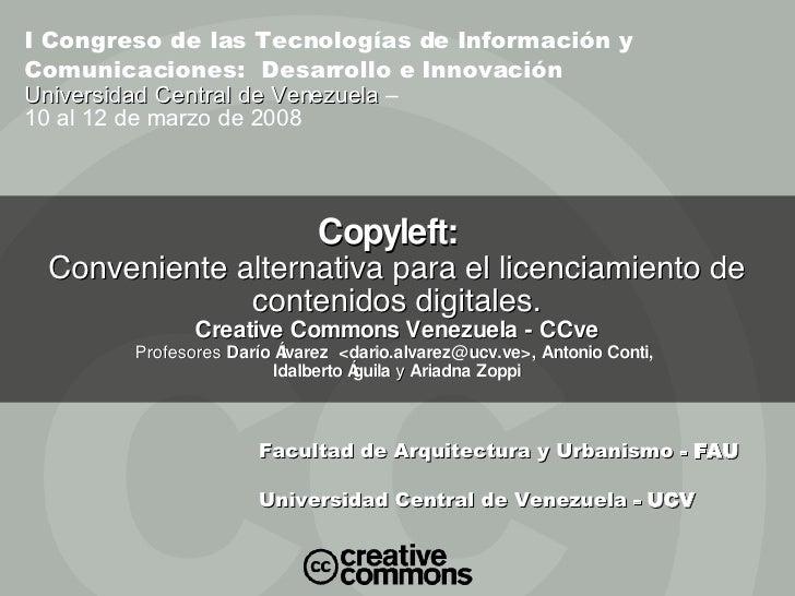 Copyleft:  Conveniente alternativa para el licenciamiento de contenidos digitales. Creative Commons Venezuela - CCve Profe...