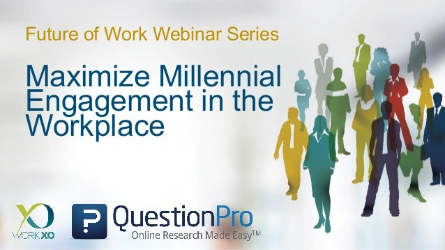 Maximize Millennial Engagement in the Workplace Future of Work Webinar Series