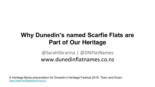 Why Dunedin's named Scarfie Flats are Part of Our Heritage @Sarahlibrarina | @DNFlatNames www.dunedinflatnames.co.nz A Her...