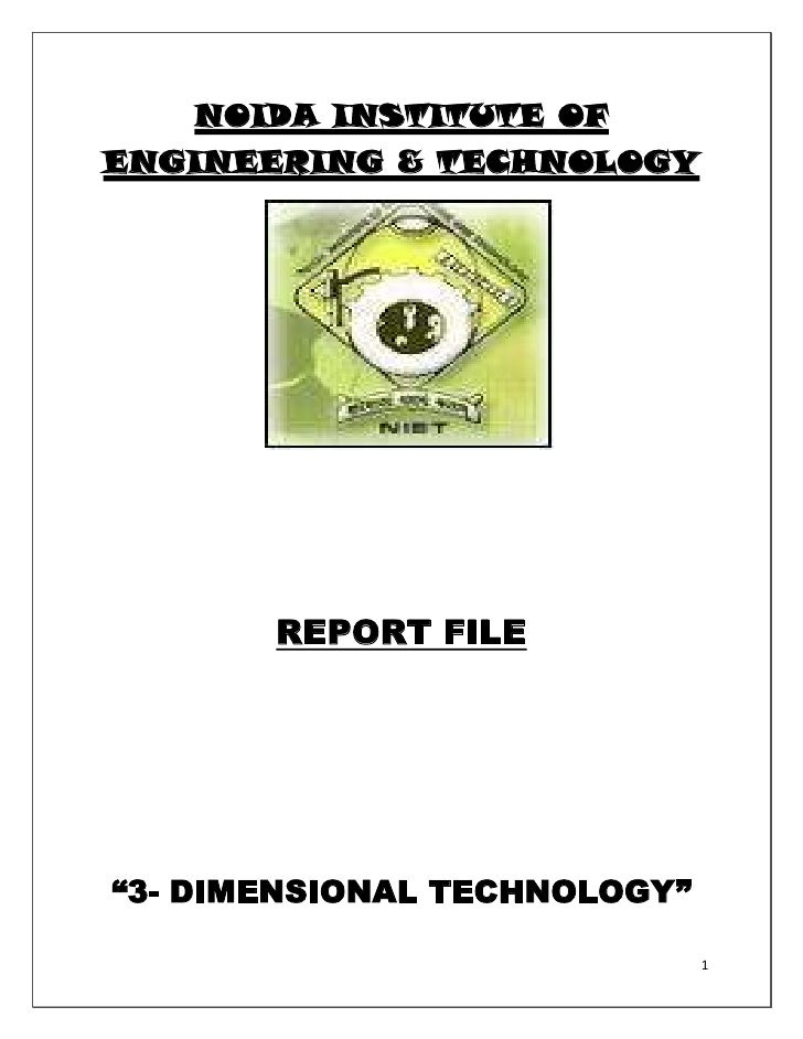 NOIDA INSTITUTE OFENGINEERING & TECHNOLOGY       REPORT FILE―3- DIMENSIONAL TECHNOLOGY‖                              1