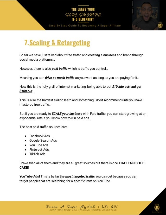 7.Scaling & Retargeting So far we have just talked about free traffic and creating a business and brand through social med...