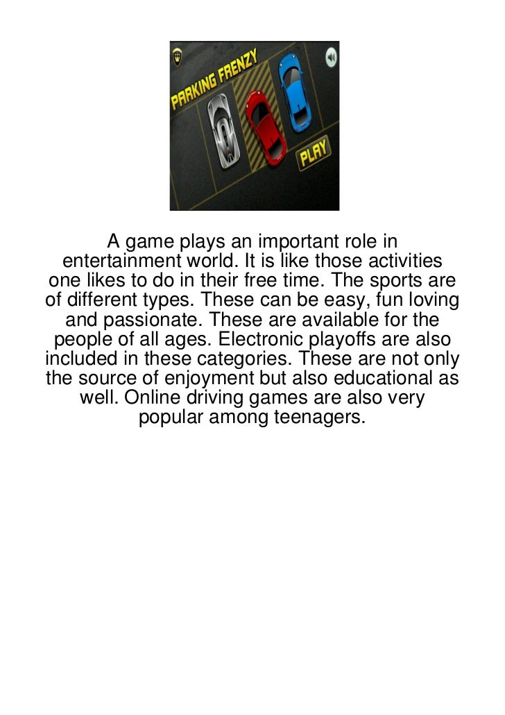 A game plays an important role in  entertainment world. It is like those activities one likes to do in their free time. Th...