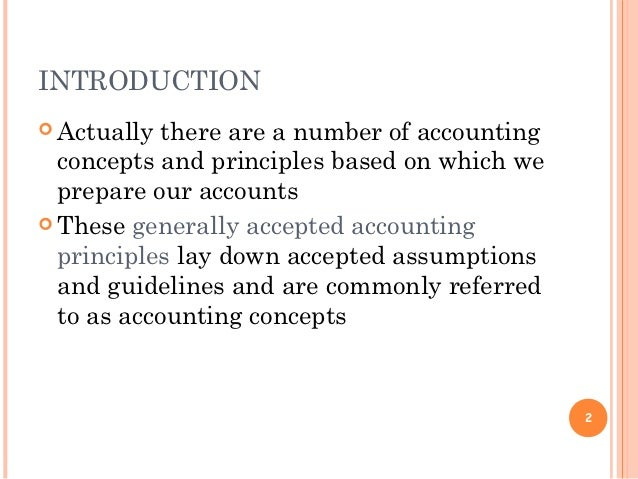 "the need for a universally accepted accounting theory Conceptual framework of ""generally accepted accounting principles"" (gaaps) the term  its operations if such an intention or need exists, the financial."