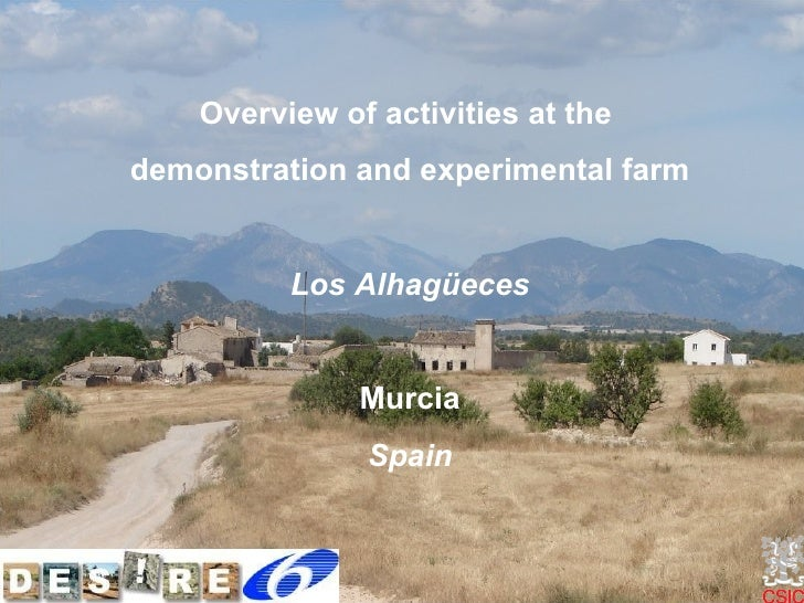 Overview of activities at the  demonstration and experimental farm Los Alhagüeces Murcia Spain