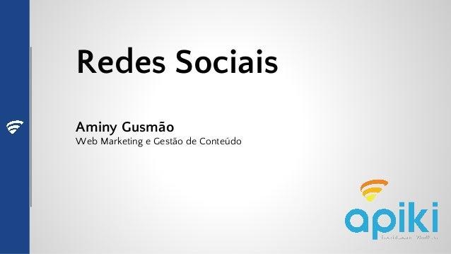 Redes Sociais Aminy Gusmão Web Marketing e Gestão de Conteúdo