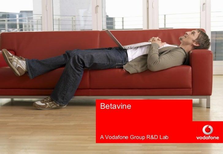 A Vodafone Group R&D Lab Betavine