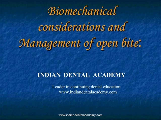 Biomechanical considerations and Management of open bite: INDIAN DENTAL ACADEMY Leader in continuing dental education www....