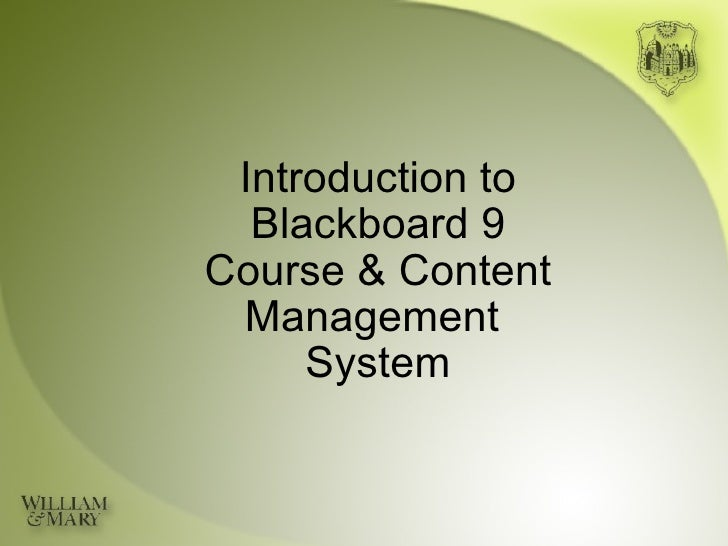 Introduction to Blackboard 9 Course & Content Management System