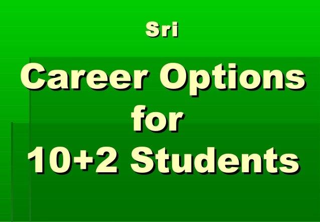 SriSri Career OptionsCareer Options forfor 10+2 Students10+2 Students