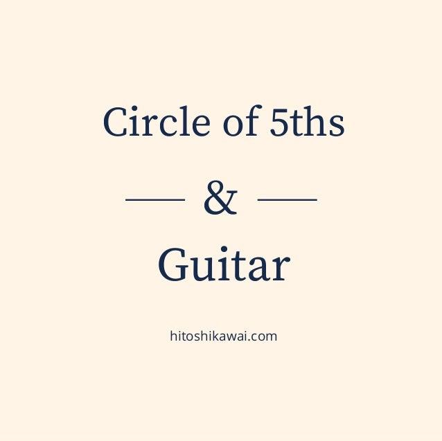 Circle of 5ths Guitar hitoshikawai.com &