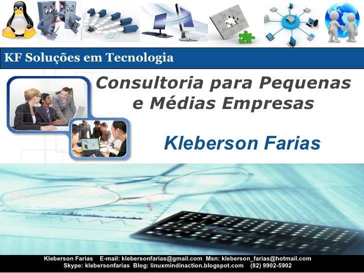 KF Soluções em Tecnologia                       Consultoria para Pequenas                         e Médias Empresas       ...
