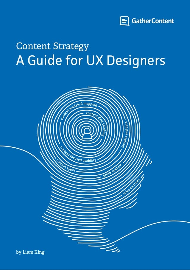 Content Strategy A Guide for UX Designers by Liam King