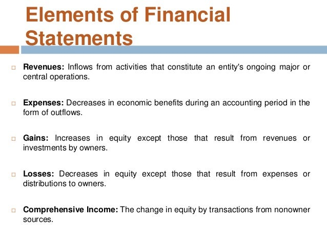 conceptual framework and statement of the Conceptual framework—elements of financial statements primary objective: the objective of this project was to define key elements of financial statements as well as to describe or define related concepts that primarily will guide the board in establishing future standards the project scope included transactions and other events, specific.