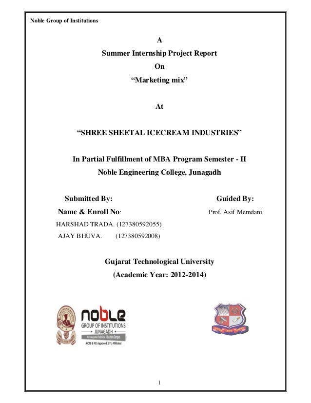 """Noble Group of Institutions 1 A Summer Internship Project Report On """"Marketing mix"""" At """"SHREE SHEETAL ICECREAM INDUSTRIES""""..."""