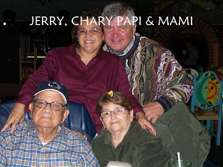 JERRY, CHARY PAPI & MAMI