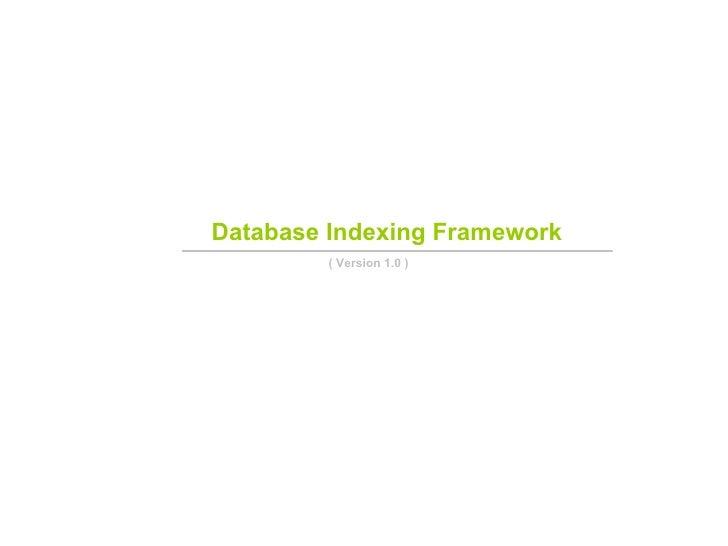 Database Indexing Framework  ( Version 1.0 )