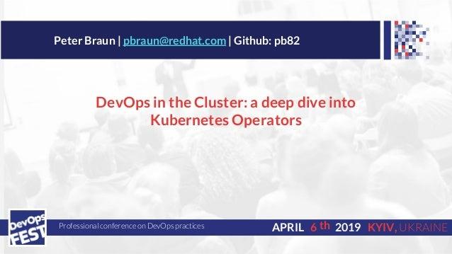 JS Fest 2019. Peter Braun. DevOps in the Cluster: A deep dive into operators Slide 2