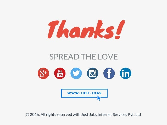 Thanks! SPREAD THE LOVE © 2016. All rights reserved with Just Jobs Internet Services Pvt. Ltd