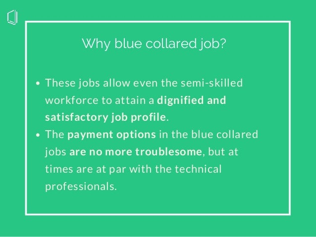 These jobs allow even the semi-skilled workforce to attain a dignified and satisfactory job profile. The payment options i...