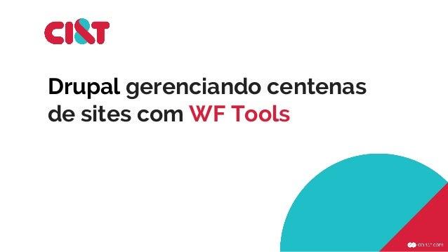 Drupal gerenciando centenas de sites com WF Tools