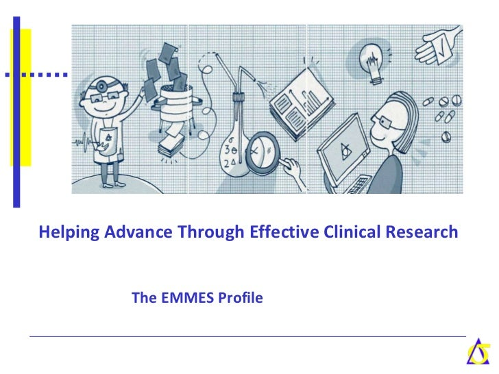Helping Advance Through Effective Clinical Research The EMMES Profile