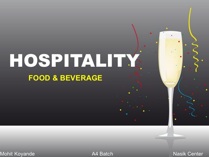 HOSPITALITY           FOOD & BEVERAGE     Mohit Koyande         A4 Batch   Nasik Center