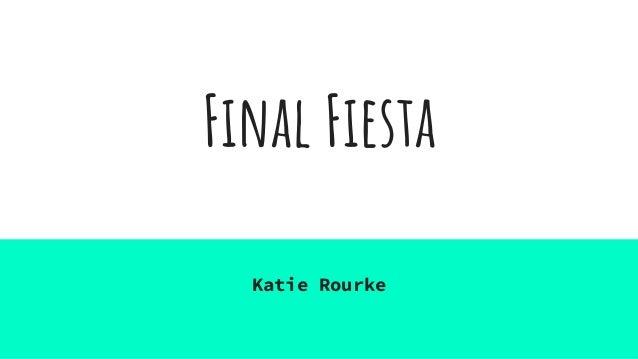 Final Fiesta Katie Rourke