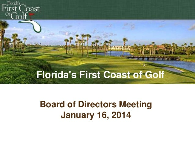 Florida's First Coast of Golf Board of Directors Meeting January 16, 2014