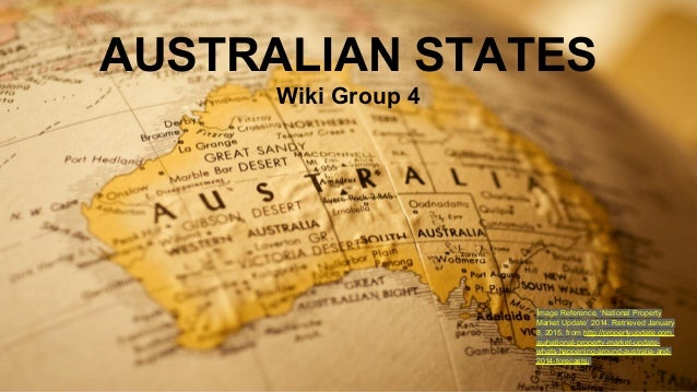 AUSTRALIAN STATES Wiki Group 4 Image Reference, 'National Property Market Update' 2014. Retrieved January 8, 2015, from ht...