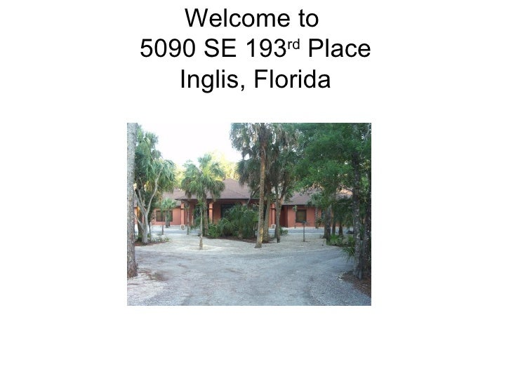 Welcome to  5090 SE 193 rd  Place Inglis, Florida