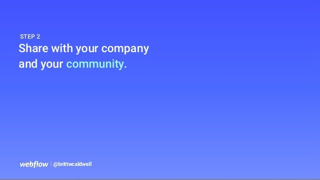   @brittwcaldwell Share with your company and your community. STEP 2