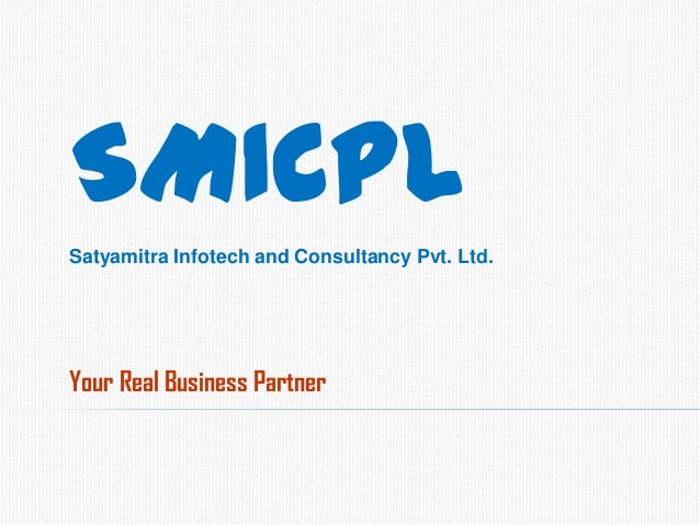 Your Real Business PartnerSMICPLSatyamitra Infotech and Consultancy Pvt. Ltd.