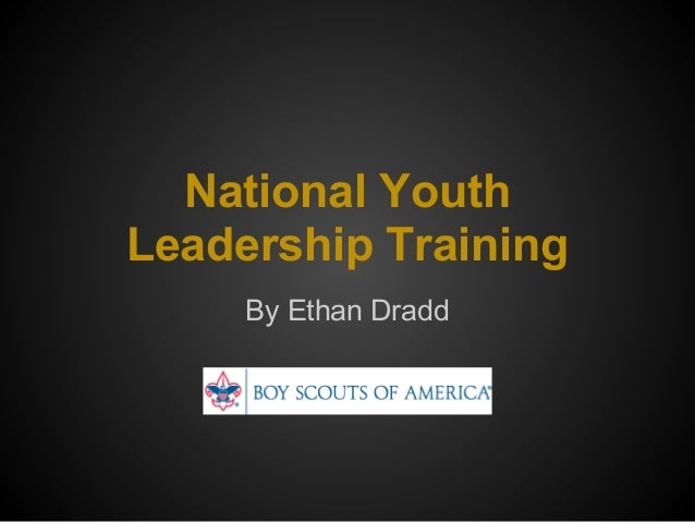 National YouthLeadership TrainingBy Ethan Dradd
