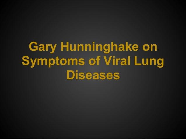 gary hunninghake onsymptoms of viral lungdiseases