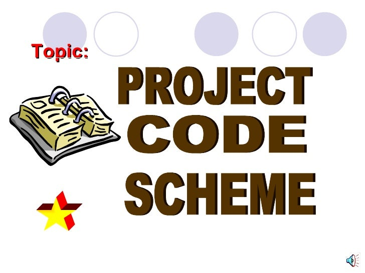 Topic: PROJECT CODE SCHEME