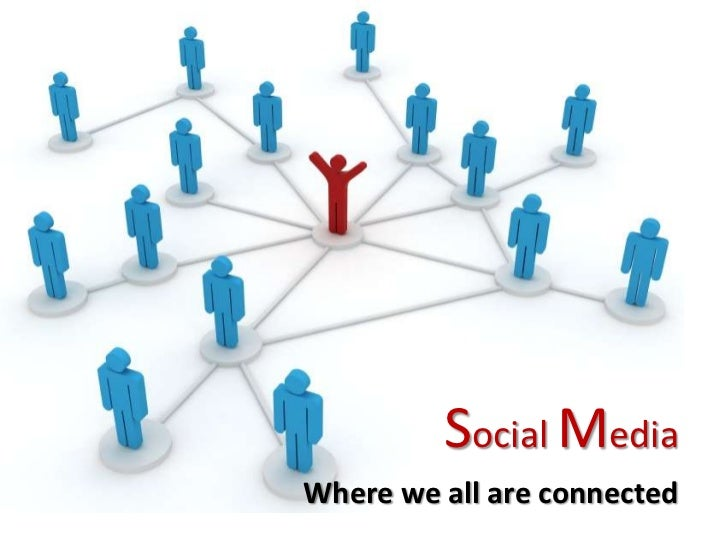 Social MediaWhere we all are connected
